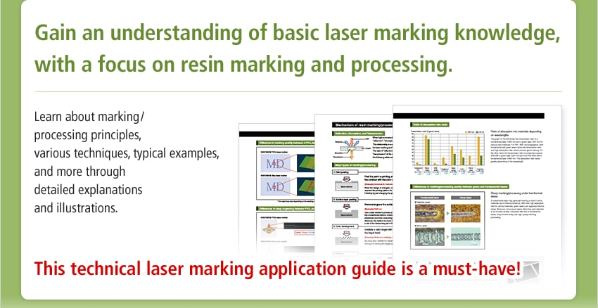 Gain an understanding of basic laser marking knowledge, with a focus on resin marking and processing. / Learn about marking / processing principles, various techniques, typical examples, and more through detailed explanations and illustrations. / This technical laser marking application guide is a must-have!