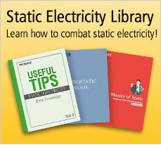 Static electricity library Learn how to combat static electricity!