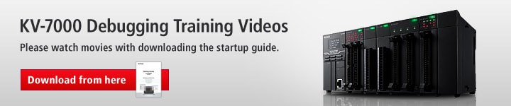 KV-7000 Debugging Training Videos. Please watch movies with downloading the startup guide.